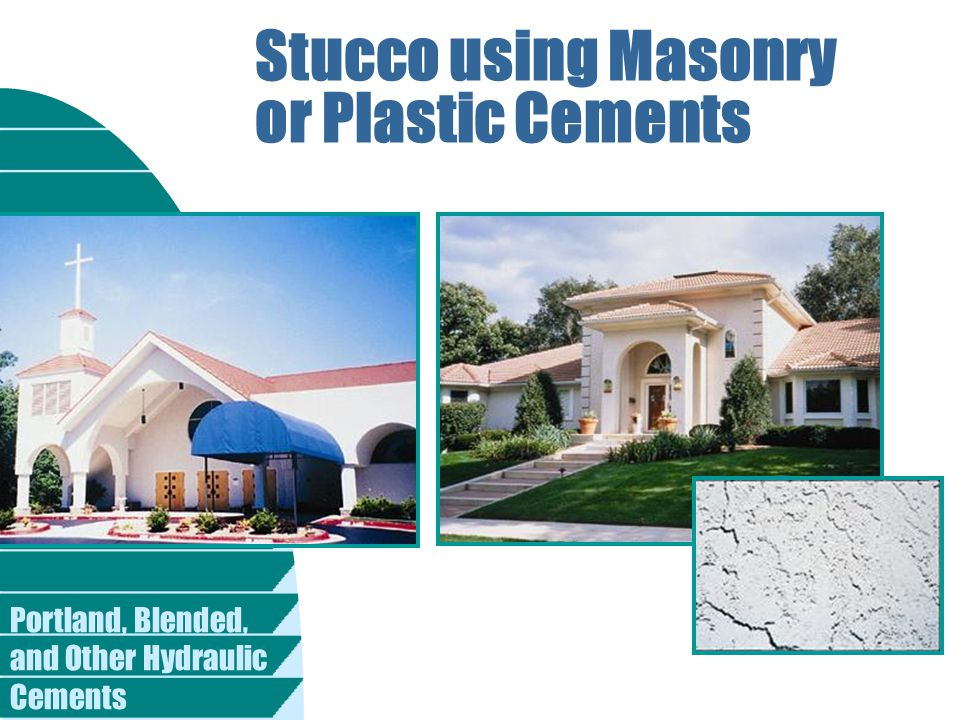 Stucco using Masonry or Plastic Cements