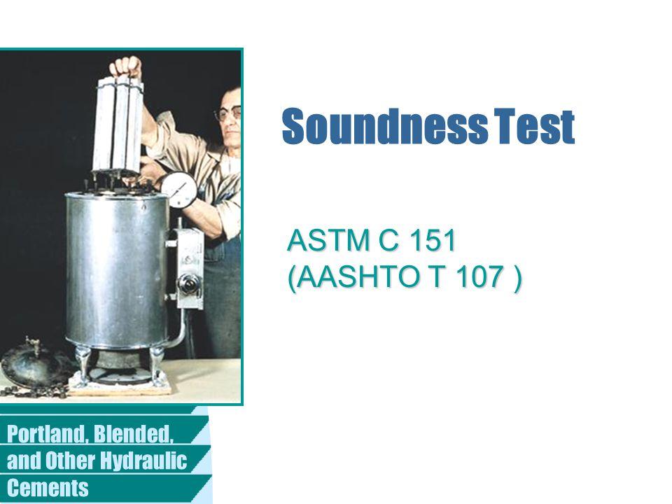 Soundness Test ASTM C 151 (AASHTO T 107 )