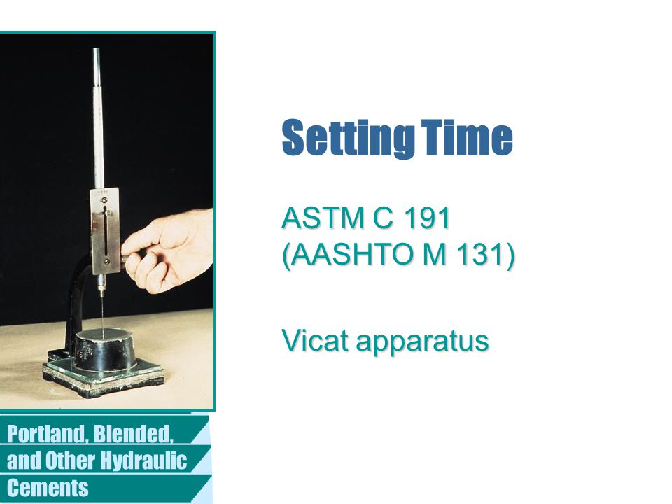 Setting Time ASTM C 191 (AASHTO M 131) Vicat apparatus