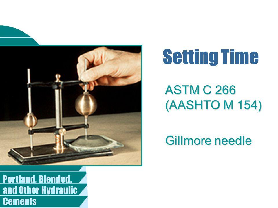 Setting Time ASTM C 266 (AASHTO M 154) Gillmore needle