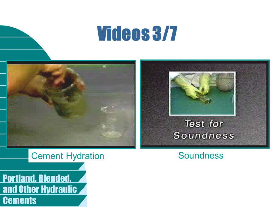 Videos 3/7 Cement Hydration Soundness