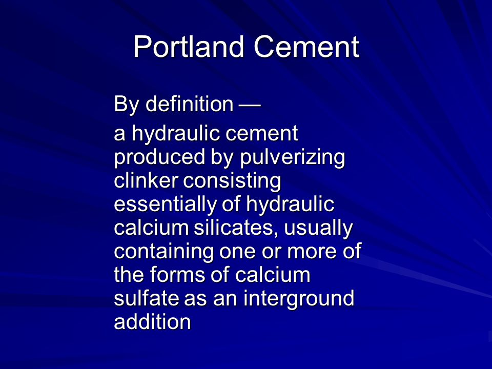 Portland Cement By definition —