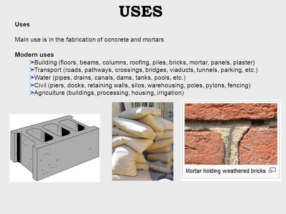 USES Uses Main use is in the fabrication of concrete and mortars