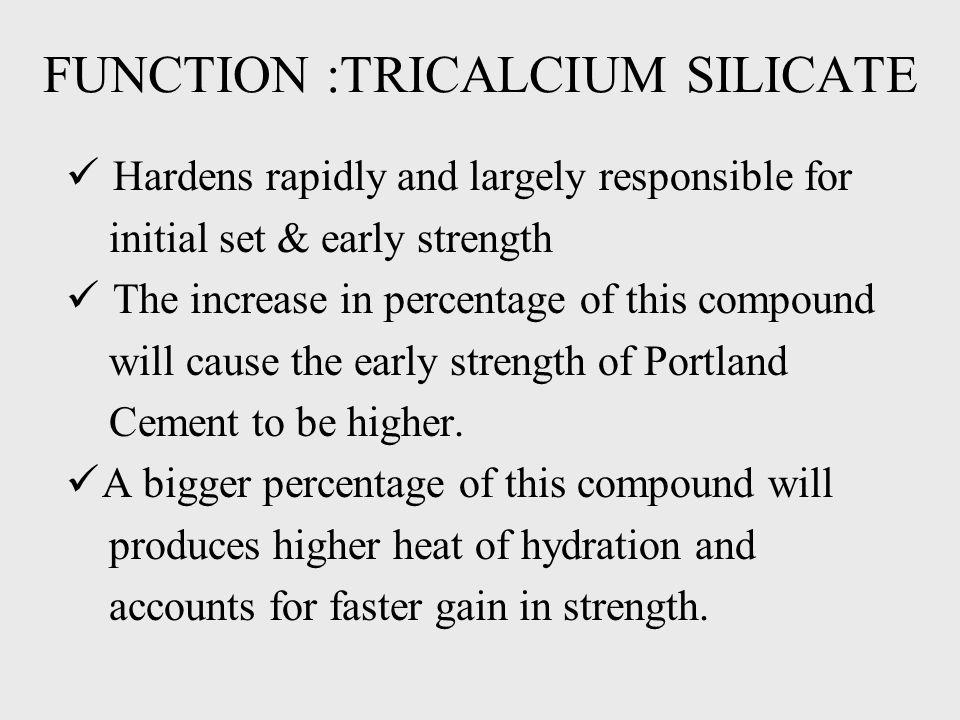 FUNCTION :TRICALCIUM SILICATE
