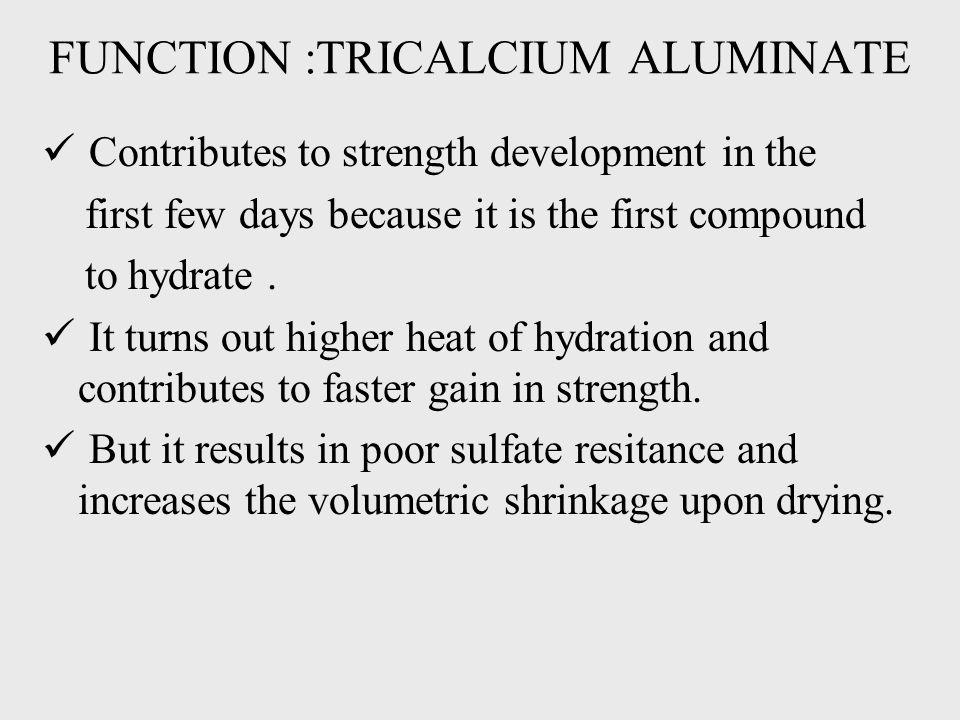 FUNCTION :TRICALCIUM ALUMINATE