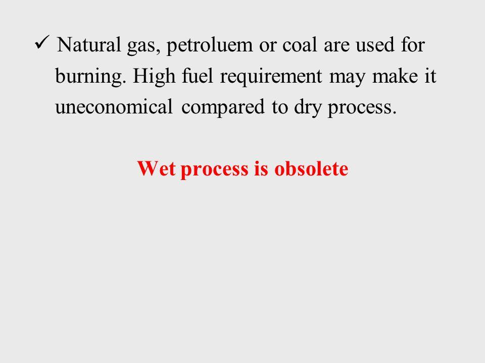 Wet process is obsolete