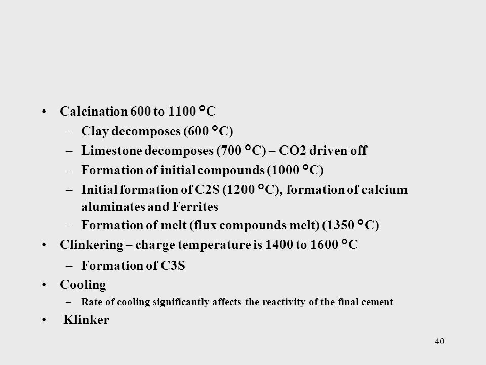 Limestone decomposes (700 °C) – CO2 driven off