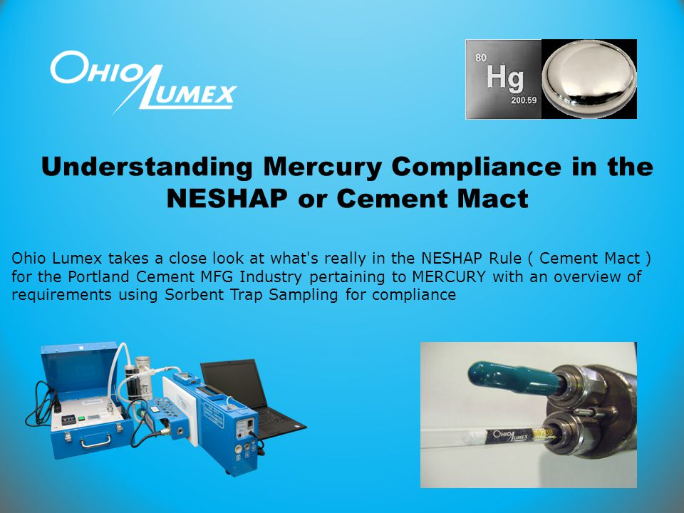 Understanding Mercury Compliance in the NESHAP or Cement Mact