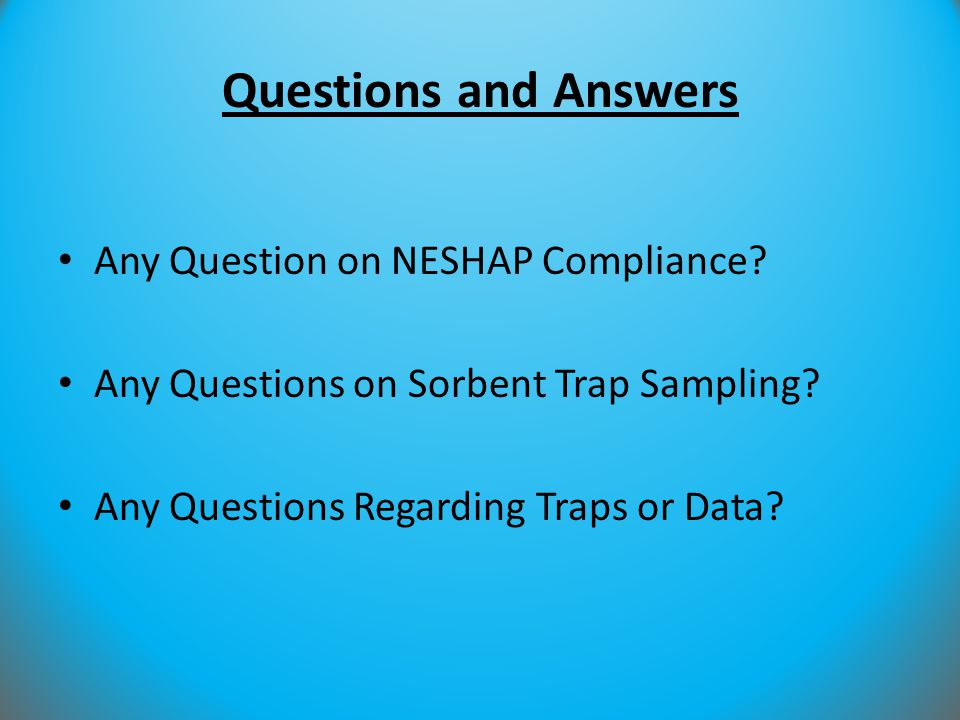 Questions and Answers Any Question on NESHAP Compliance