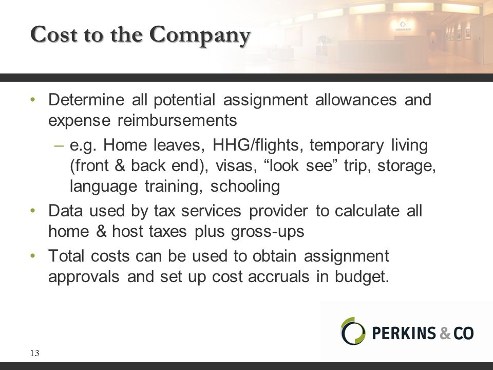Cost to the Company Determine all potential assignment allowances and expense reimbursements.