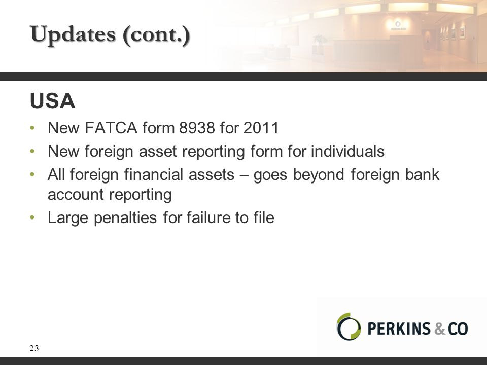 Updates (cont.) USA New FATCA form 8938 for 2011