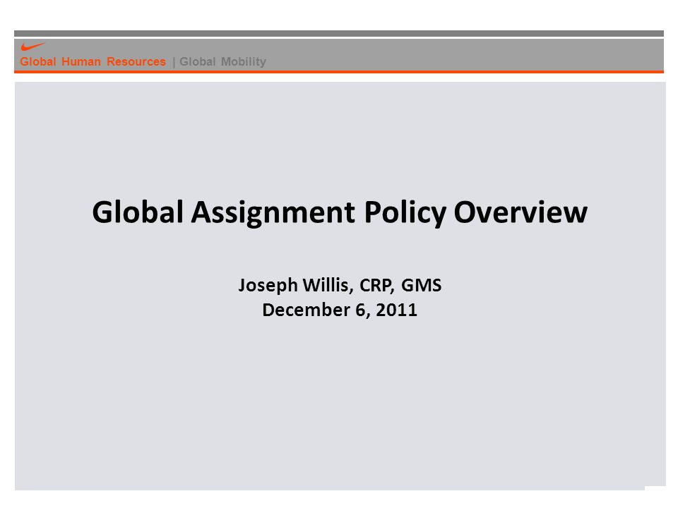 Global Assignment Policy Overview