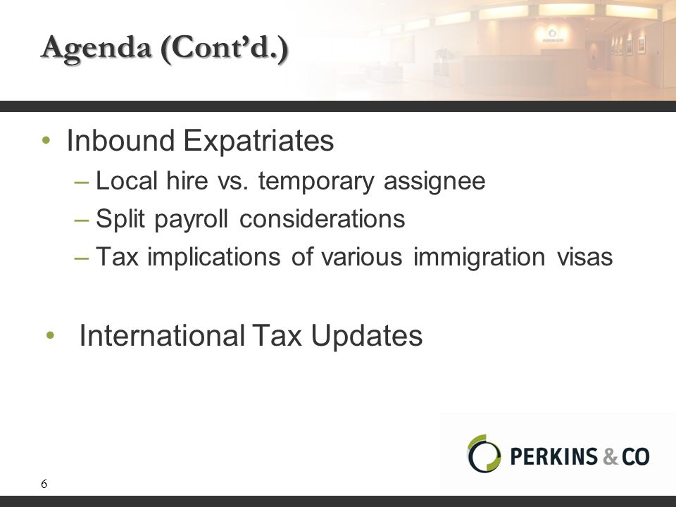 Agenda (Cont'd.) Inbound Expatriates International Tax Updates