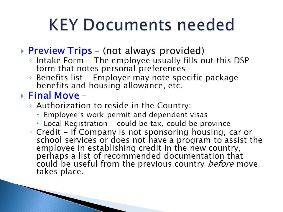 KEY Documents needed Preview Trips – (not always provided)