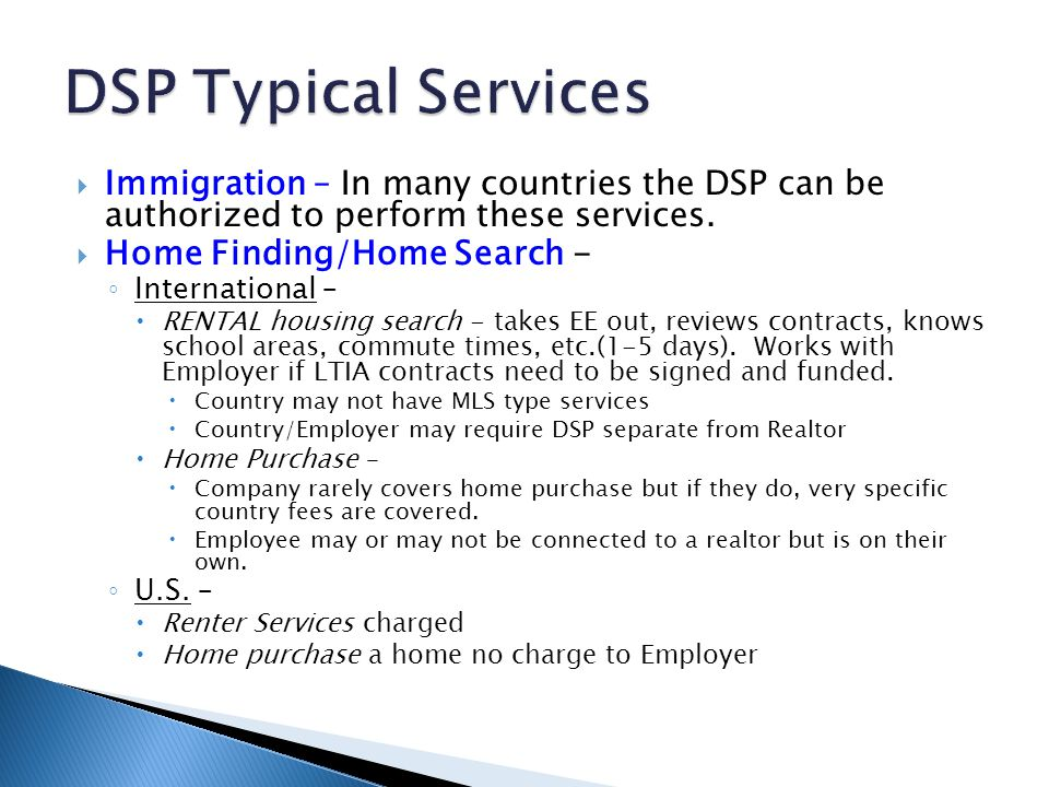DSP Typical Services Immigration – In many countries the DSP can be authorized to perform these services.