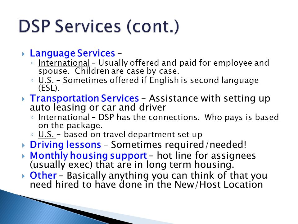 DSP Services (cont.) Language Services –