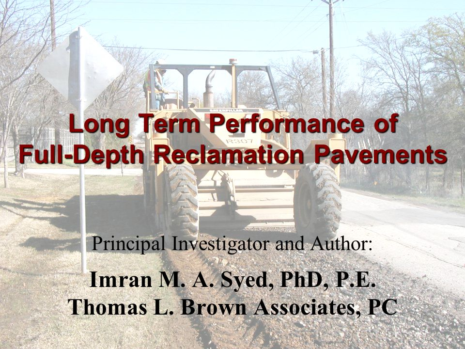 Long Term Performance of Full-Depth Reclamation Pavements
