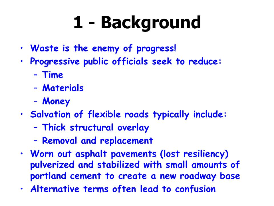 1 - Background Waste is the enemy of progress!