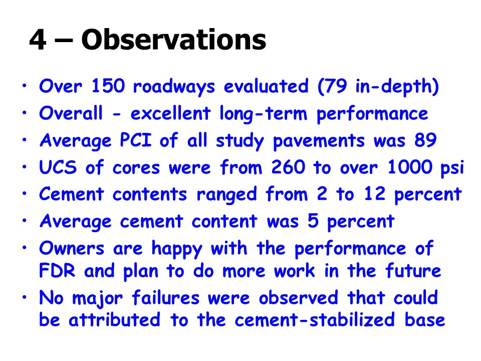 4 – Observations Over 150 roadways evaluated (79 in-depth)