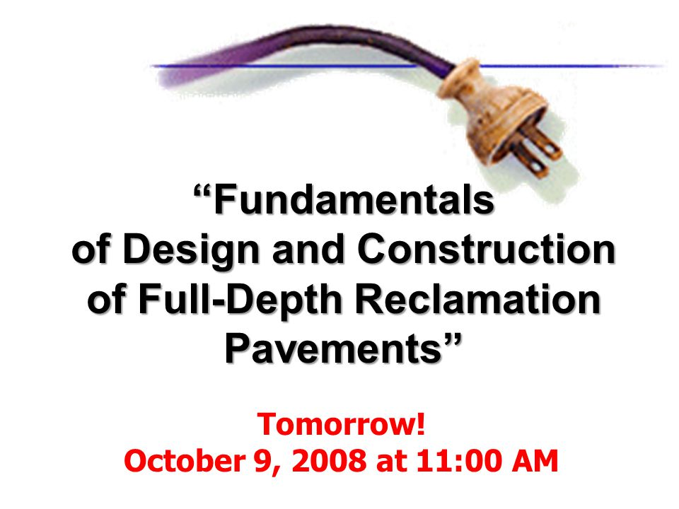 of Design and Construction of Full-Depth Reclamation
