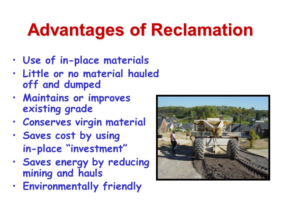 Advantages of Reclamation