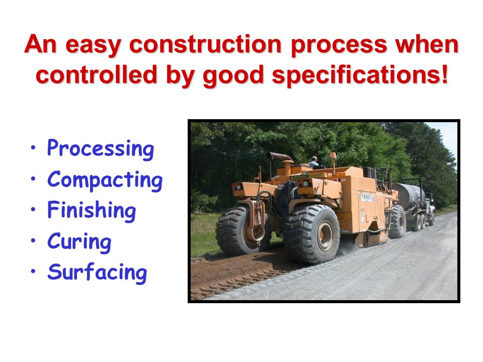 An easy construction process when controlled by good specifications!