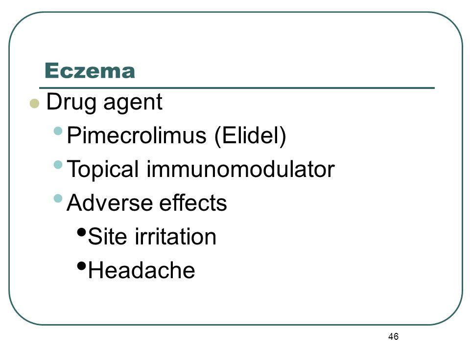 Pimecrolimus (Elidel) Topical immunomodulator Adverse effects