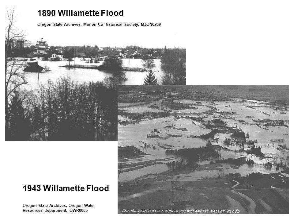 1890 Willamette Flood 1943 Willamette Flood