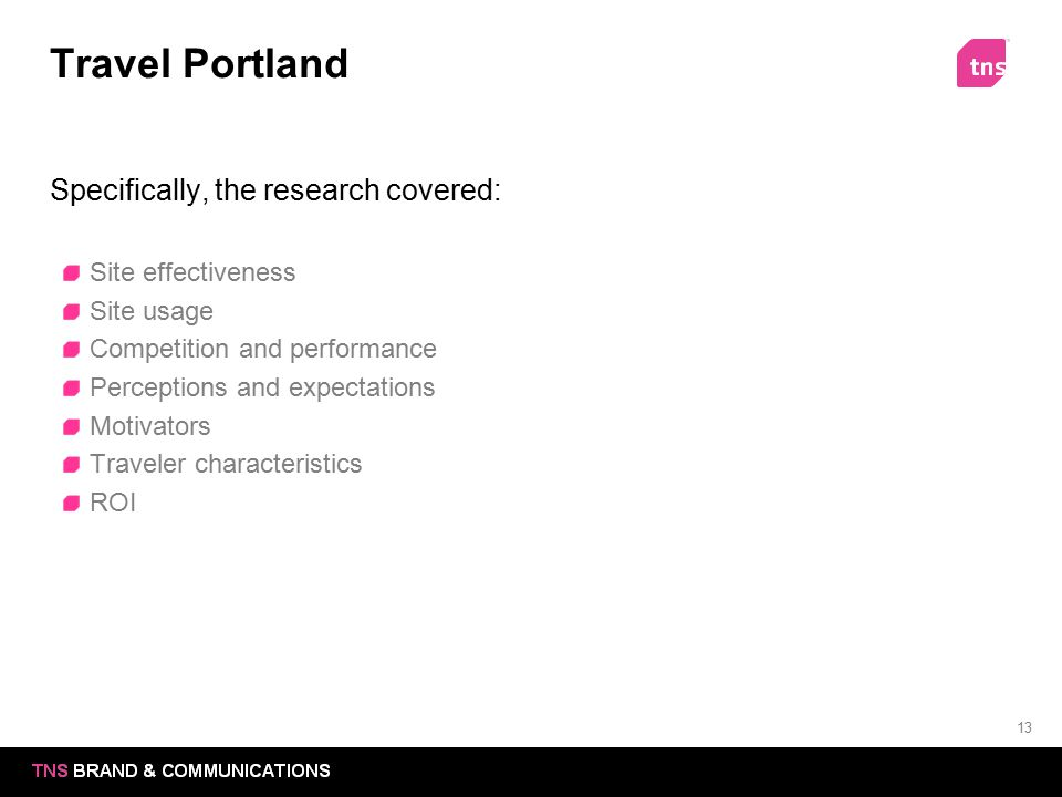 Travel Portland Specifically, the research covered: Site effectiveness