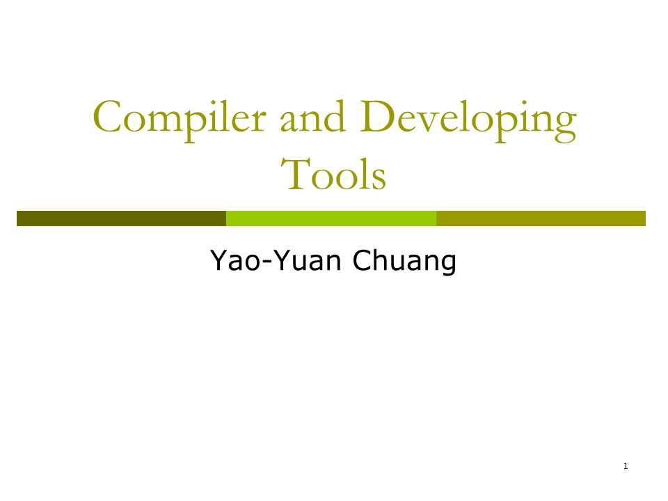 Compiler and Developing Tools
