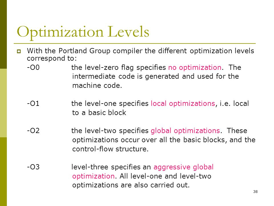 Optimization Levels With the Portland Group compiler the different optimization levels correspond to: