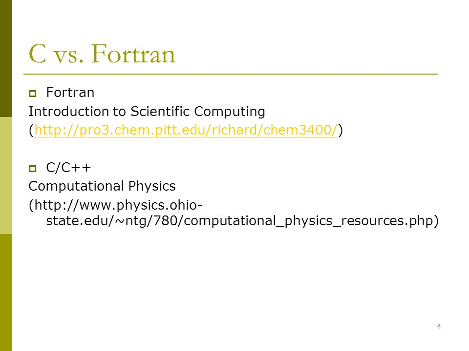 C vs. Fortran Fortran Introduction to Scientific Computing
