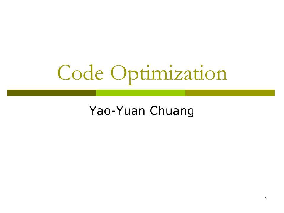 Code Optimization Yao-Yuan Chuang