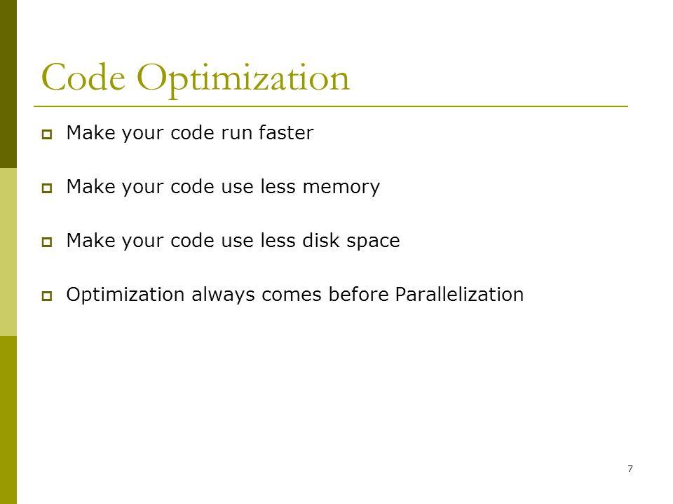 Code Optimization Make your code run faster
