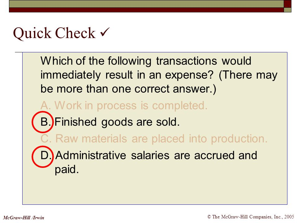 Quick Check  Which of the following transactions would immediately result in an expense (There may be more than one correct answer.)