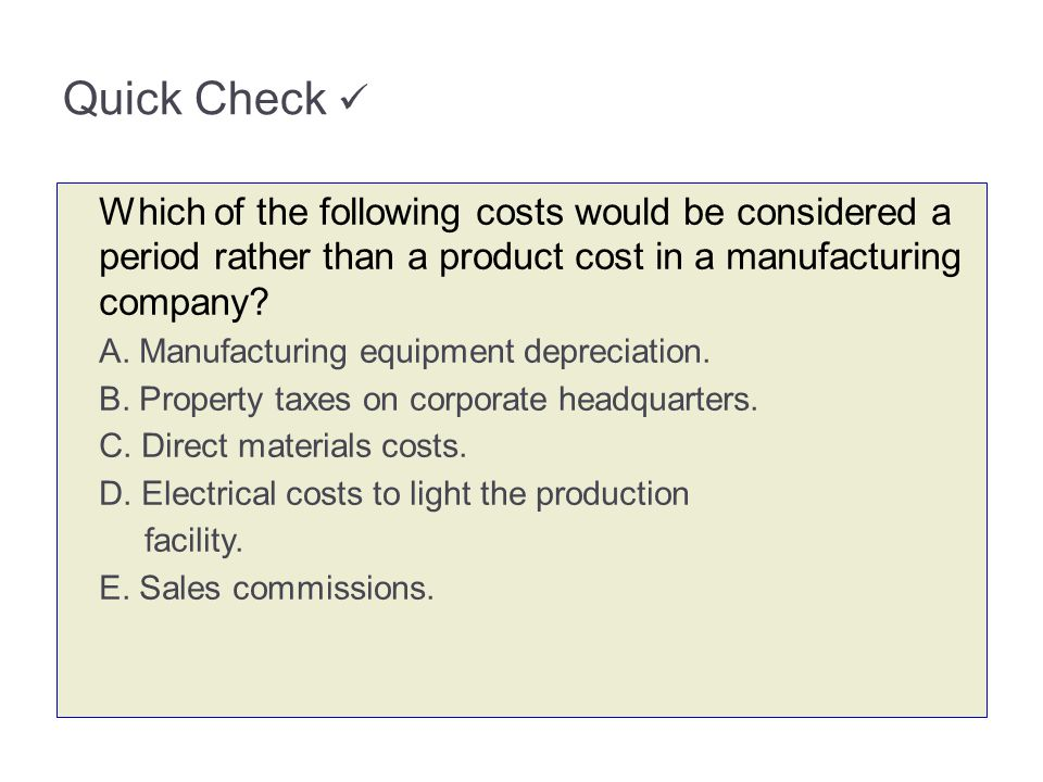 3-17 Quick Check  Which of the following costs would be considered a period rather than a product cost in a manufacturing company