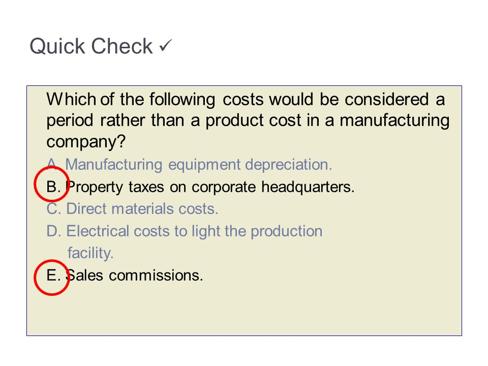 3-18 Quick Check  Which of the following costs would be considered a period rather than a product cost in a manufacturing company