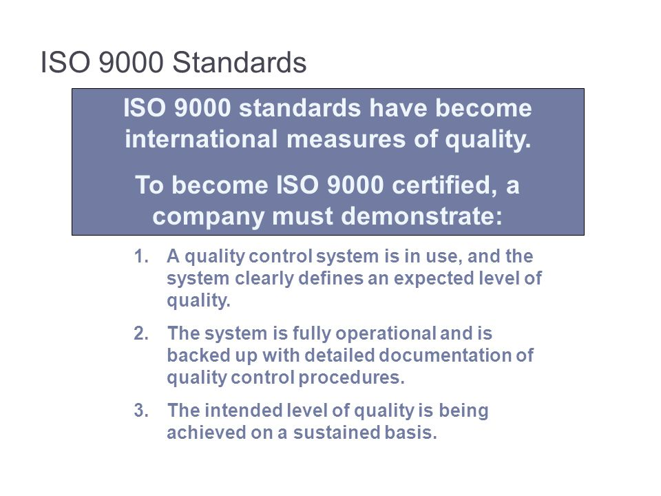 3-84 ISO 9000 Standards. ISO 9000 standards have become international measures of quality.