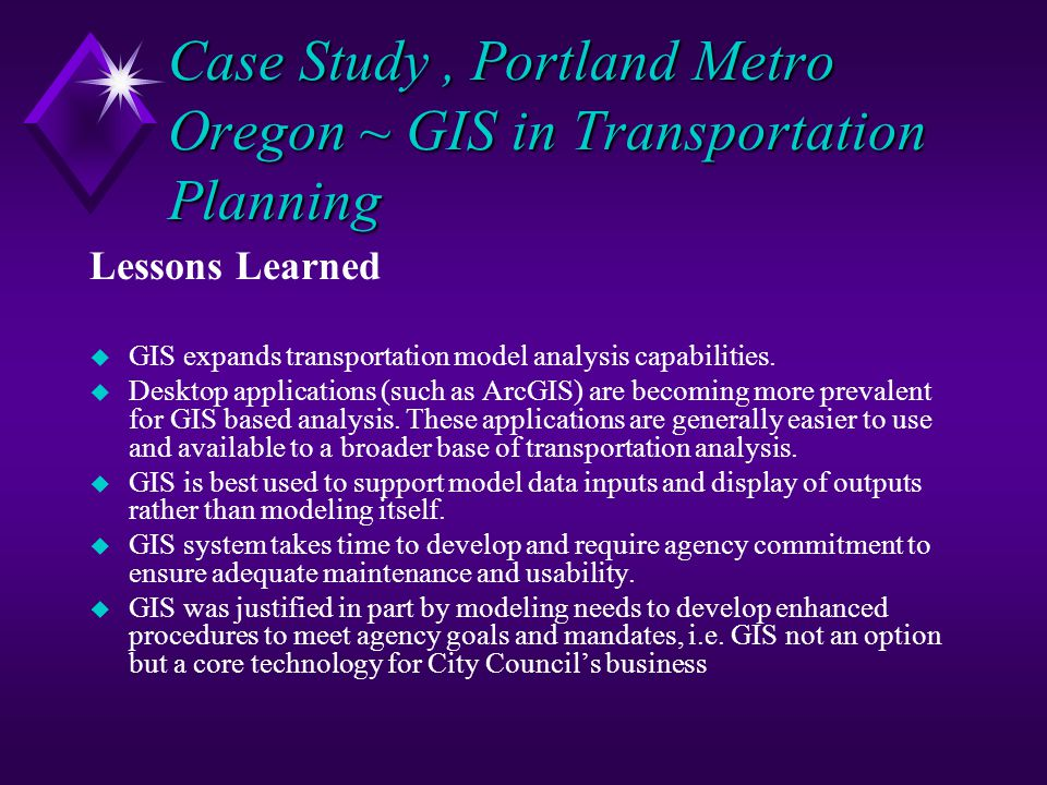 Case Study , Portland Metro Oregon ~ GIS in Transportation Planning