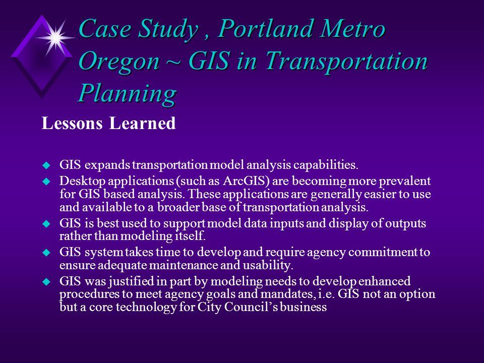 Case Study , Portland Metro Oregon ~ GIS in Transportation Planning