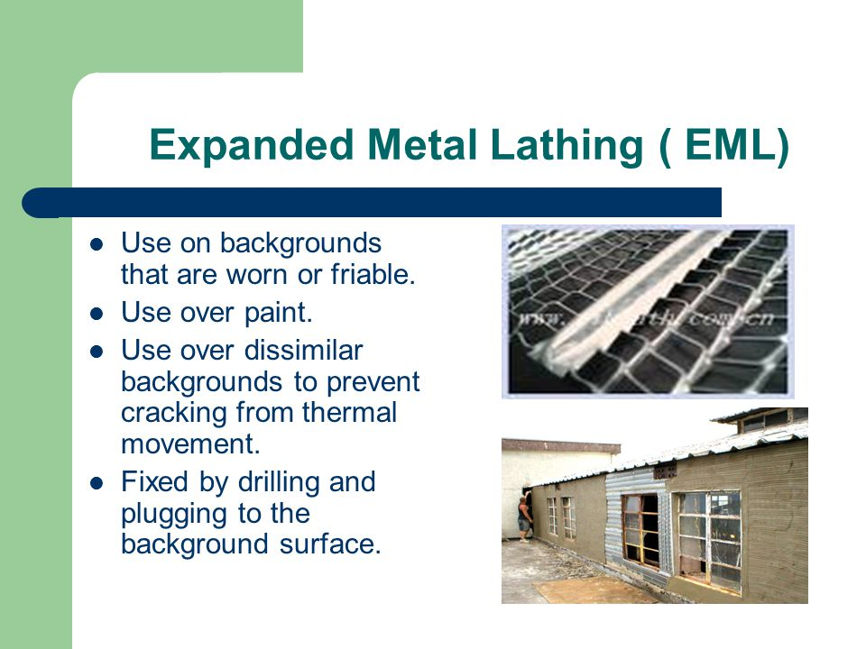 Expanded Metal Lathing ( EML)