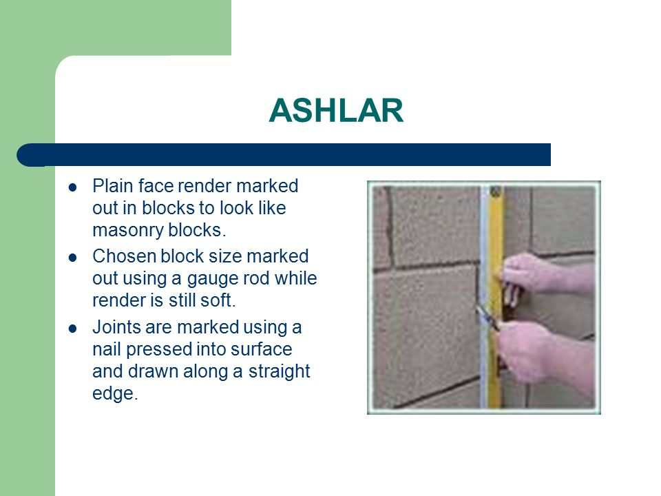 ASHLAR Plain face render marked out in blocks to look like masonry blocks.