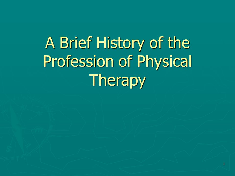 A Brief History of the Profession of Physical Therapy
