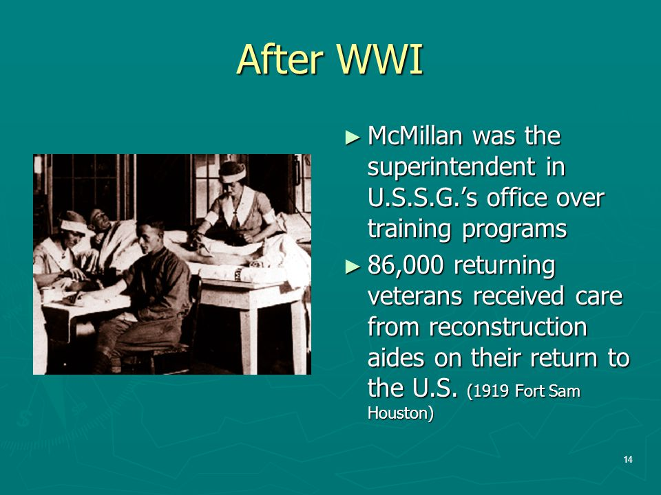 After WWI McMillan was the superintendent in U.S.S.G.'s office over training programs.