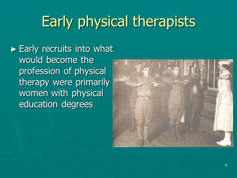 Early physical therapists
