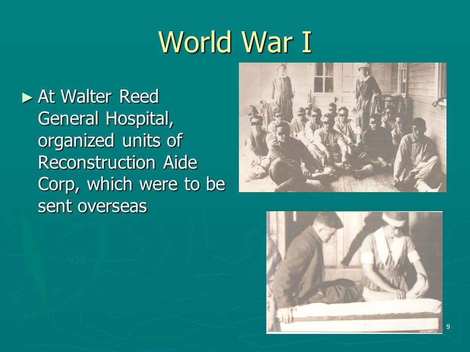 World War I At Walter Reed General Hospital, organized units of Reconstruction Aide Corp, which were to be sent overseas.