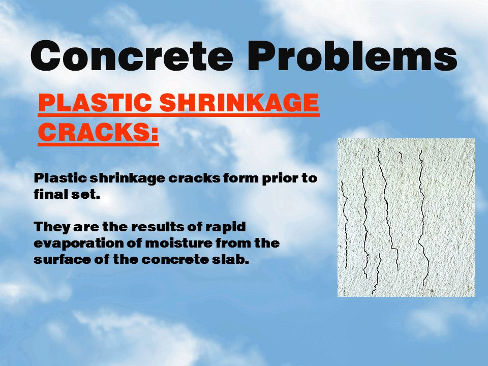 Concrete Problems PLASTIC SHRINKAGE CRACKS: