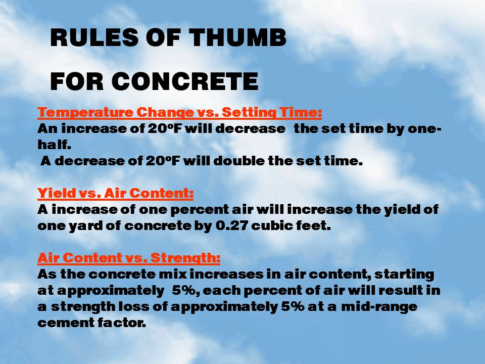 RULES OF THUMB FOR CONCRETE Temperature Change vs. Setting Time: