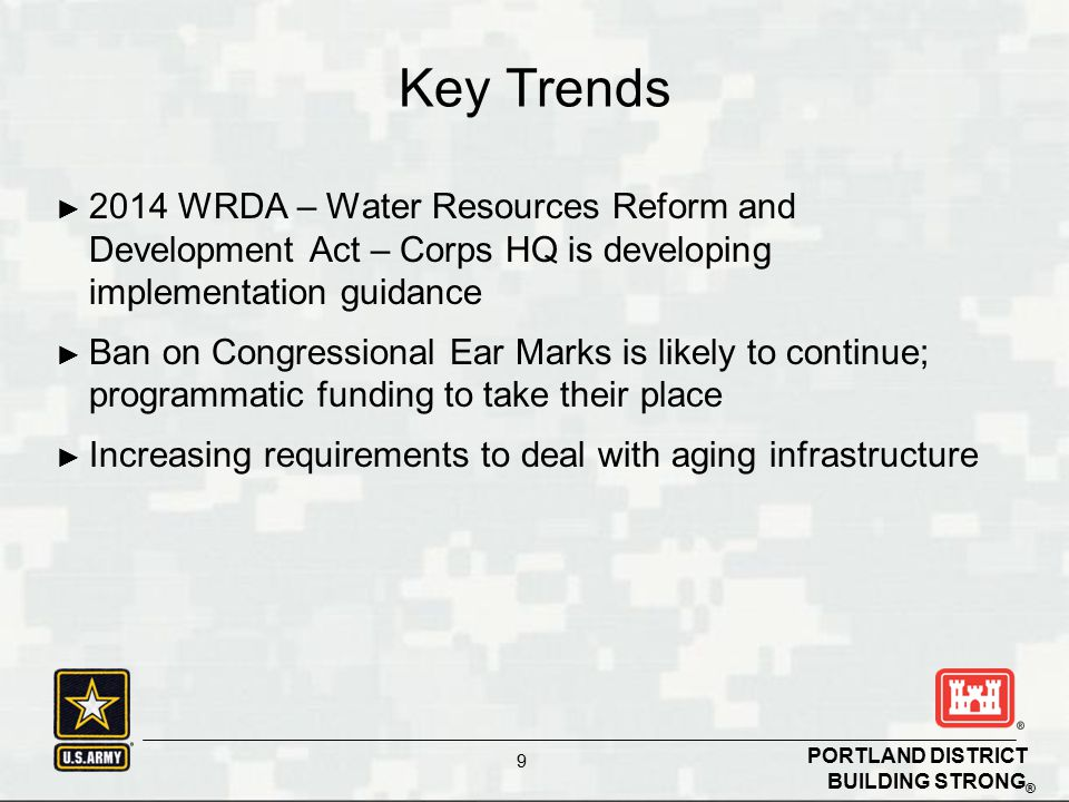 Key Trends 2014 WRDA – Water Resources Reform and Development Act – Corps HQ is developing implementation guidance.