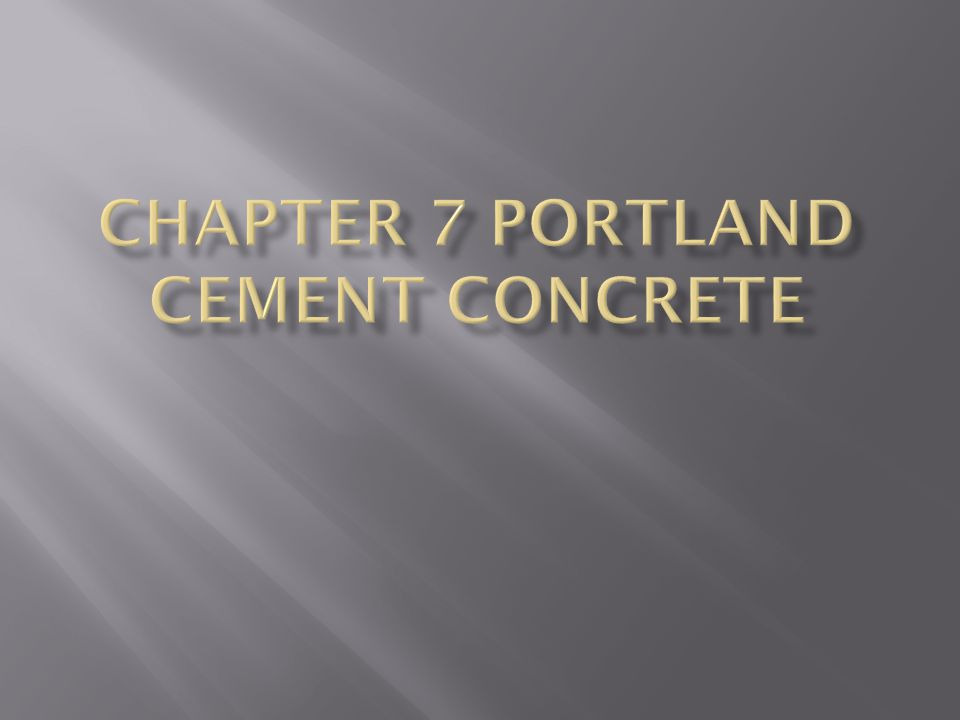 Chapter 7 Portland Cement Concrete
